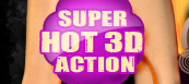 Super hot 3D action